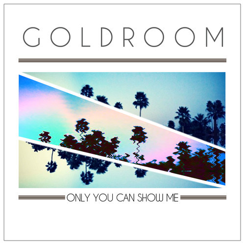 goldroom only you can show me